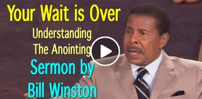 Your Wait is Over - Understanding The Anointing - Bill Winston (July-28-2019)