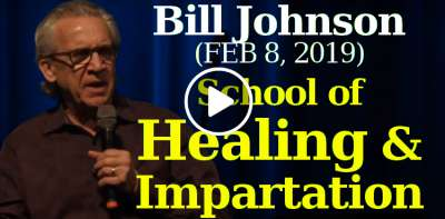 Bill Johnson - School of Healing & Impartation - (FEBRUARY 8, 2019)