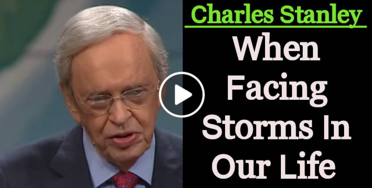 Charles Stanley Weekly Saturday sermon February-23-2019 - When Facing Storms In Our Life
