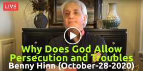 Why Does God Allow Persecution and Troubles - Benny Hinn, live stream (October-28-2020)