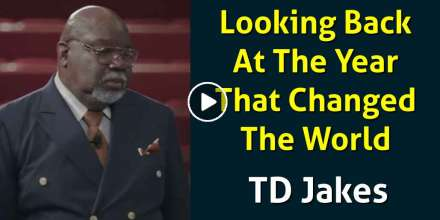Looking Back At The Year That Changed The World - TD Jakes (January-12-2021)