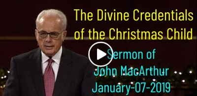 The Divine Credentials of the Christmas Child - John MacArthur (January-07-2019)