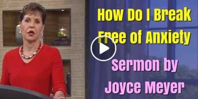Joyce Meyer - How Do I Break Free of Anxiety