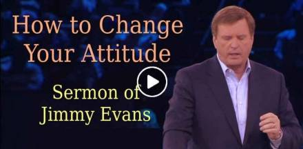 How to Change Your Attitude - Jimmy Evans (October-28-2018)
