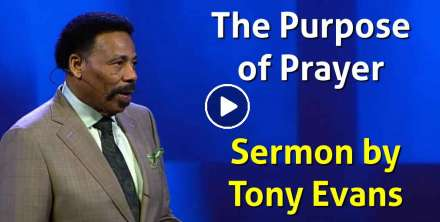 The Purpose of Prayer - Tony Evans (November-29-2020)