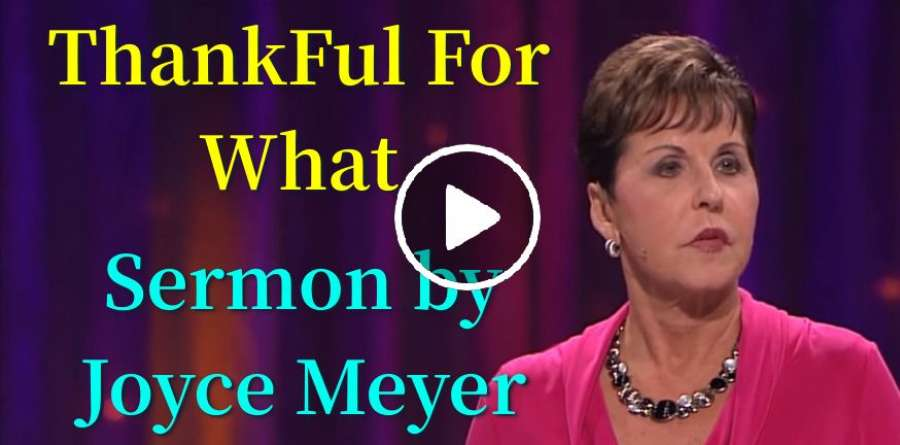 ThankFul For What - Joyce Meyer