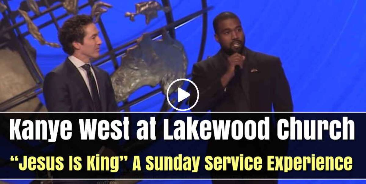 "Kanye West with Joel Osteen at Lakewood Church - ""Jesus Is King"""